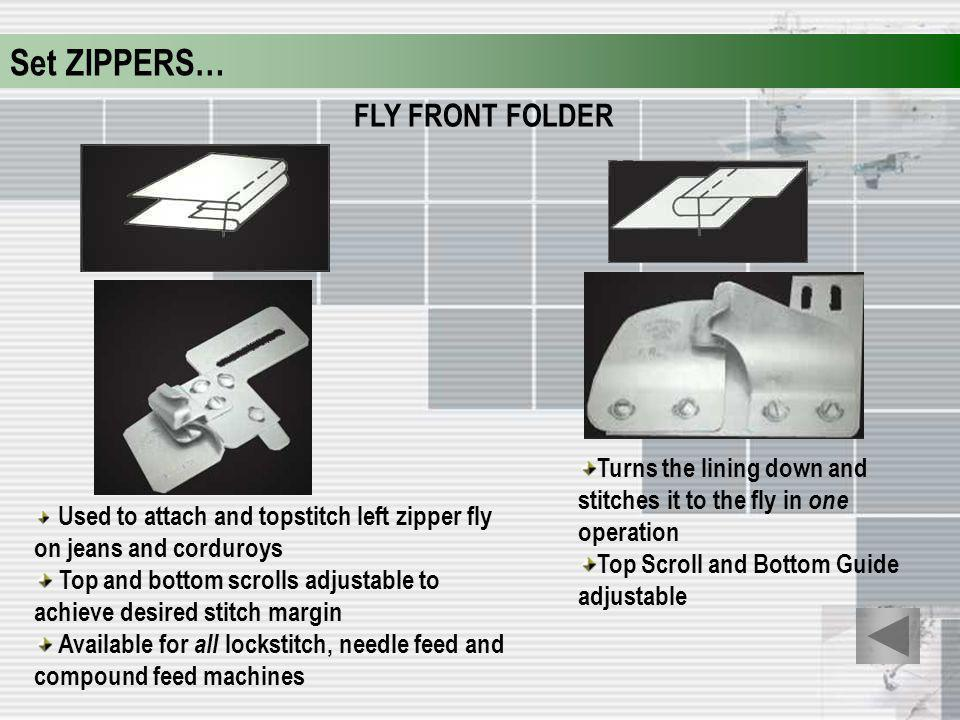 Set ZIPPERS… FLY FRONT FOLDER