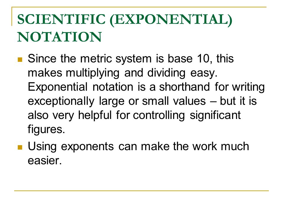 SCIENTIFIC (EXPONENTIAL) NOTATION