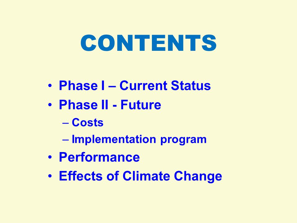 CONTENTS Phase I – Current Status Phase II - Future Performance