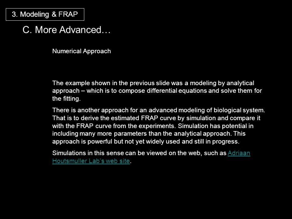 C. More Advanced… 3. Modeling & FRAP Numerical Approach
