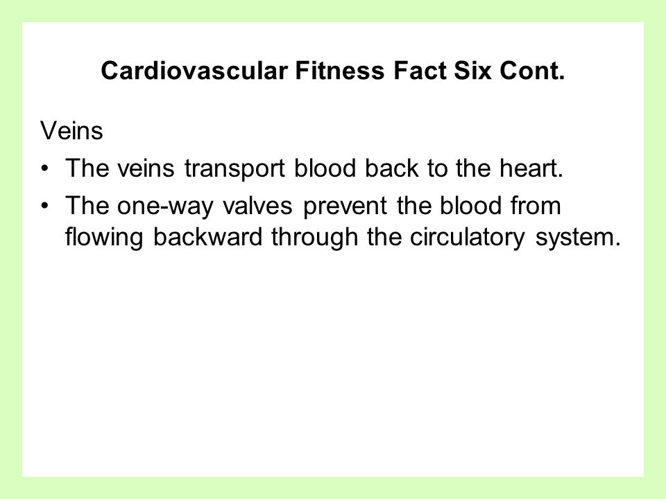 Cardiovascular Fitness Fact Six Cont.