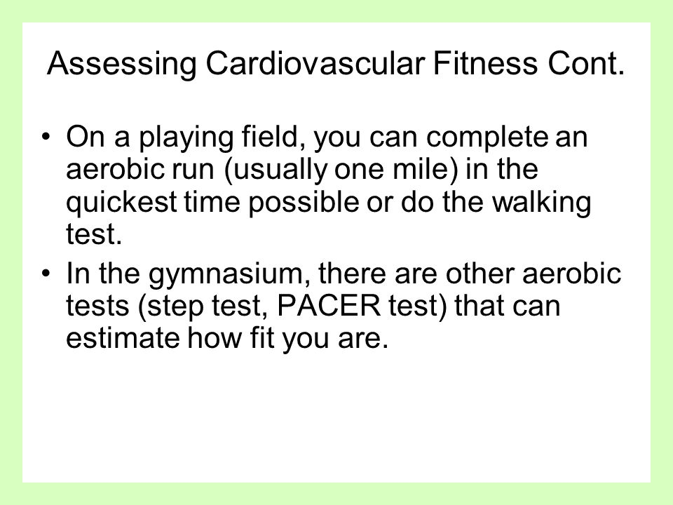 Assessing Cardiovascular Fitness Cont.