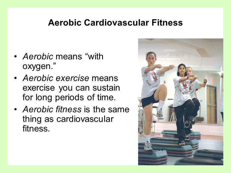 Aerobic Cardiovascular Fitness
