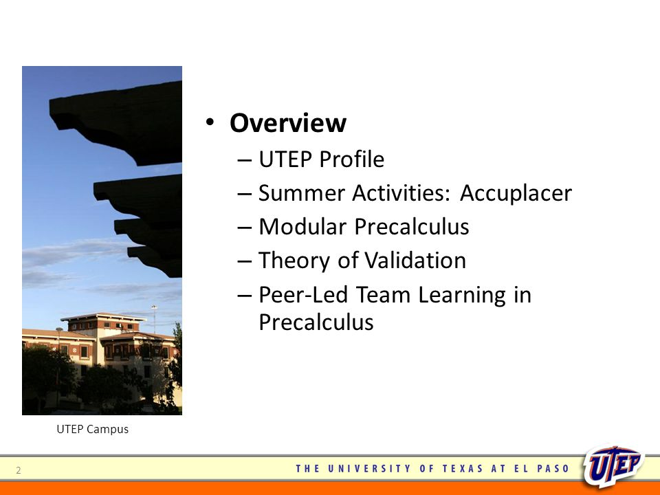 Overview UTEP Profile Summer Activities: Accuplacer