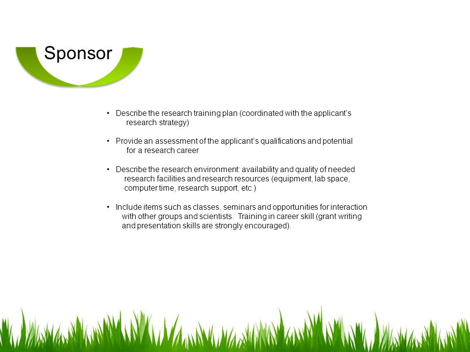 Sponsor Describe the research training plan (coordinated with the applicant's. research strategy)