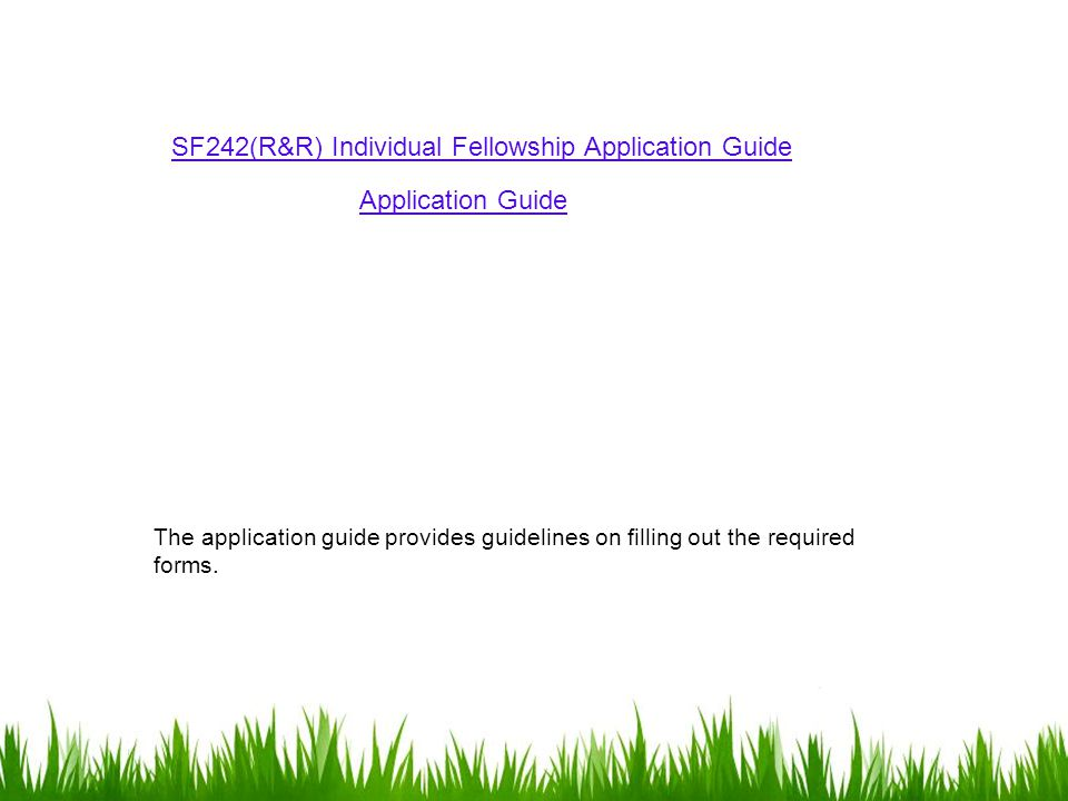 SF242(R&R) Individual Fellowship Application Guide