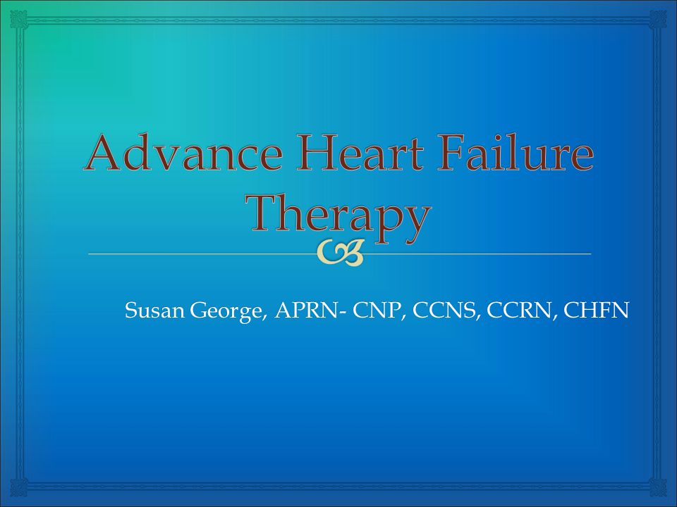 Advance Heart Failure Therapy