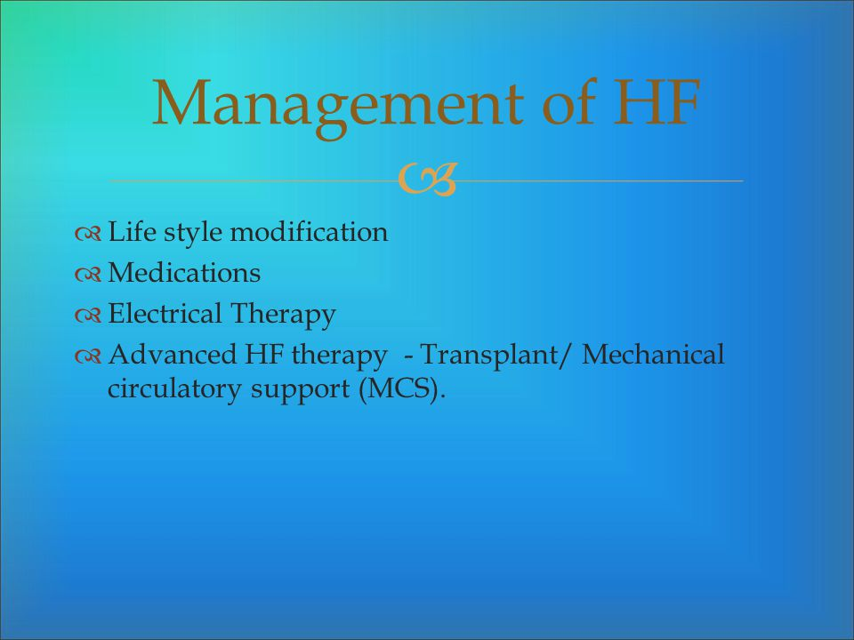 Management of HF Life style modification Medications