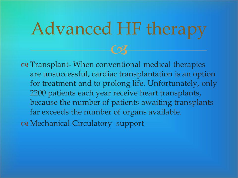 Advanced HF therapy