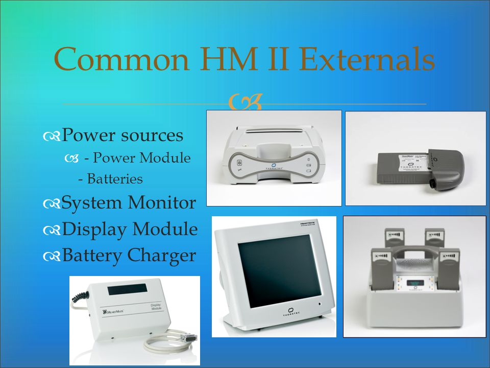 Common HM II Externals Power sources System Monitor Display Module