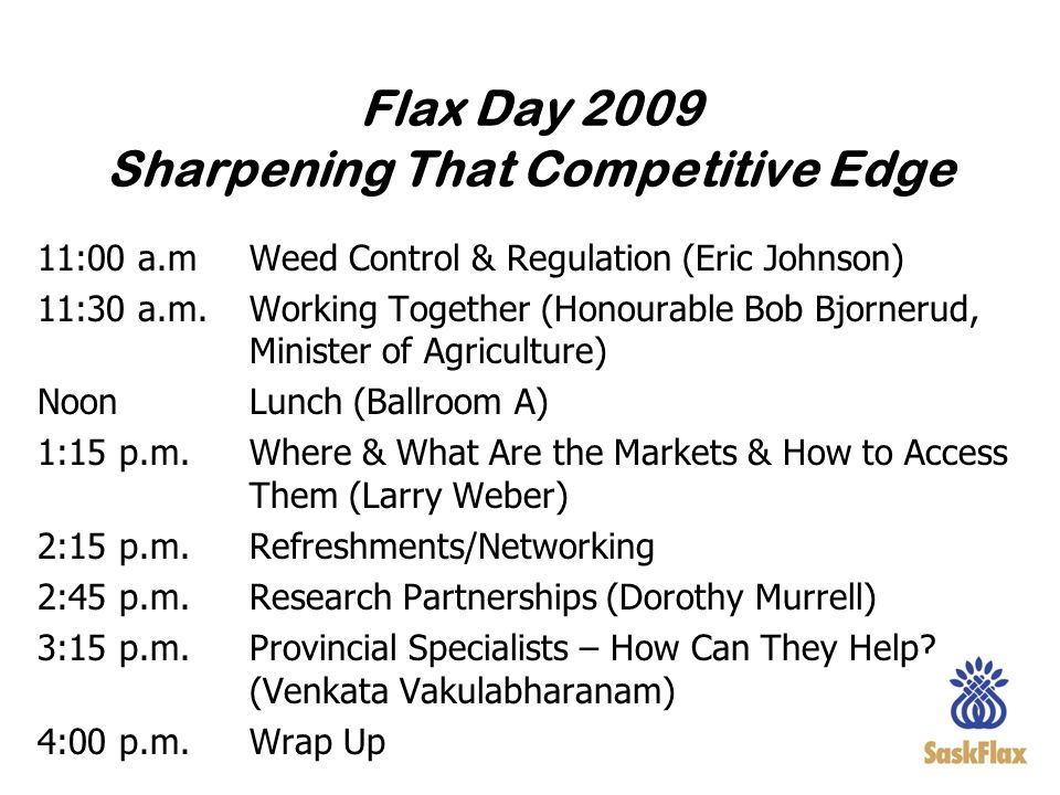 Flax Day 2009 Sharpening That Competitive Edge
