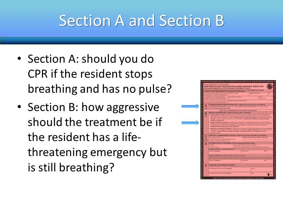Section A and Section B Section A: should you do CPR if the resident stops breathing and has no pulse
