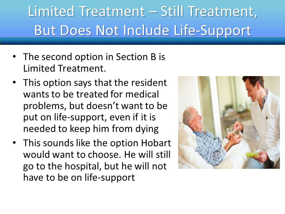 Limited Treatment – Still Treatment, But Does Not Include Life-Support