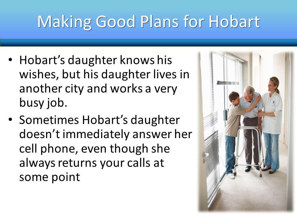 Making Good Plans for Hobart