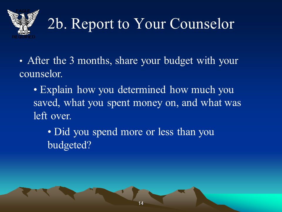 2b. Report to Your Counselor