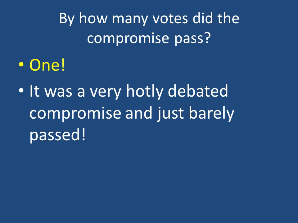 By how many votes did the compromise pass