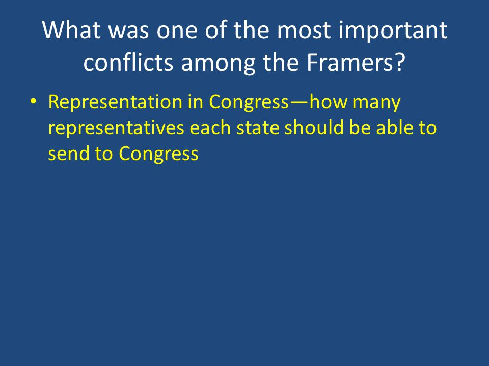 What was one of the most important conflicts among the Framers