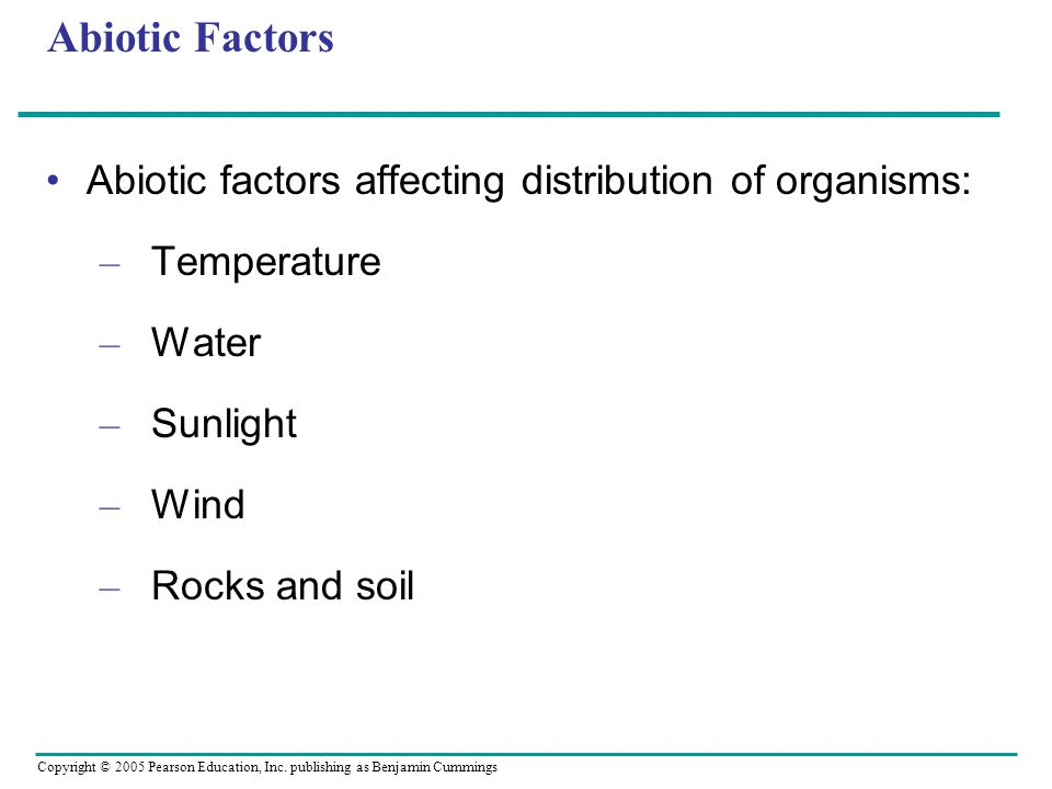 Abiotic Factors Abiotic factors affecting distribution of organisms: