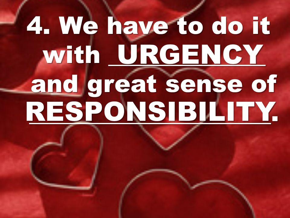 URGENCY RESPONSIBILITY
