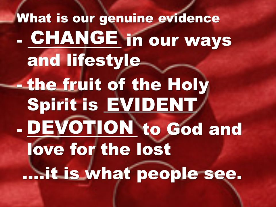 CHANGE EVIDENT DEVOTION - ___________ in our ways and lifestyle