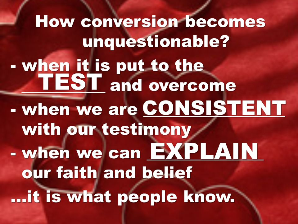 How conversion becomes unquestionable