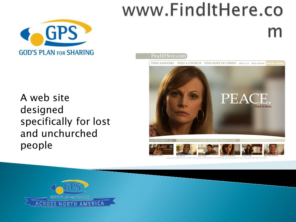 www.FindItHere.com A web site designed specifically for lost and unchurched people