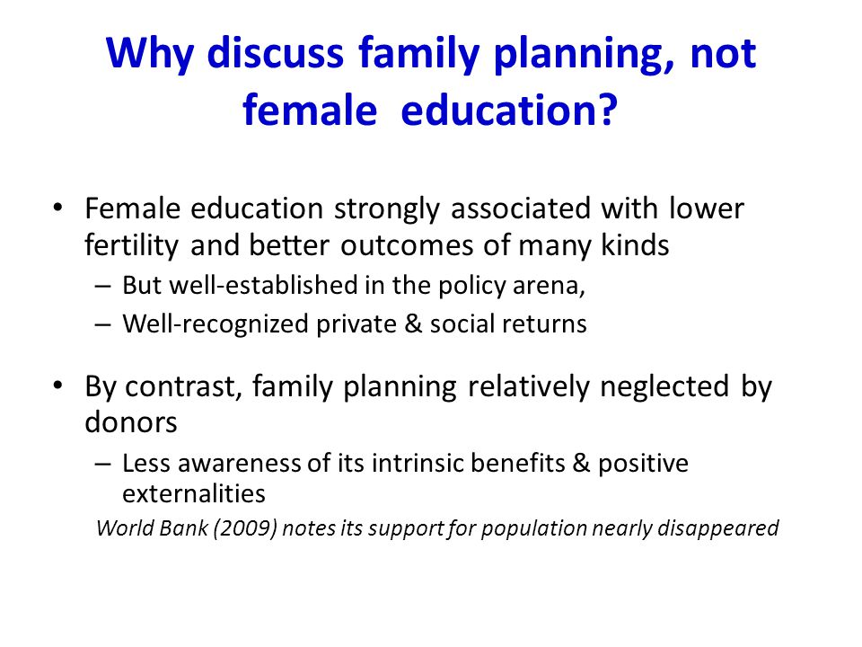 Why discuss family planning, not female education