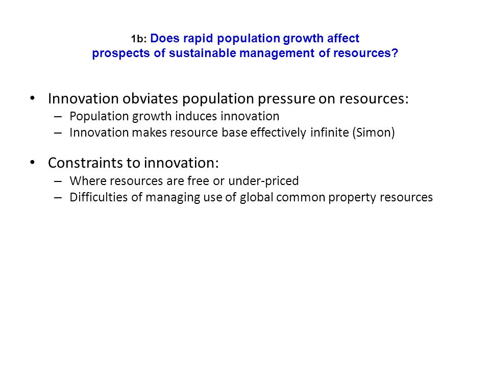 Innovation obviates population pressure on resources: