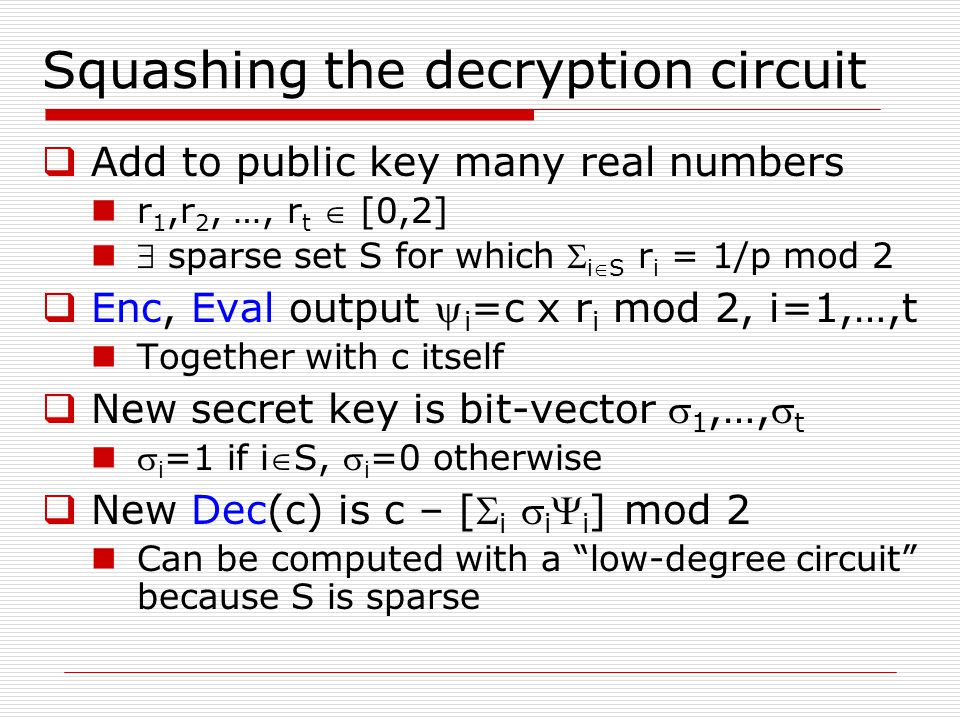 Squashing the decryption circuit