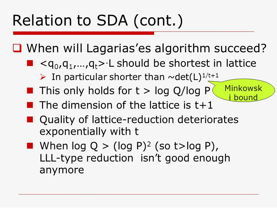 Relation to SDA (cont.) When will Lagarias'es algorithm succeed