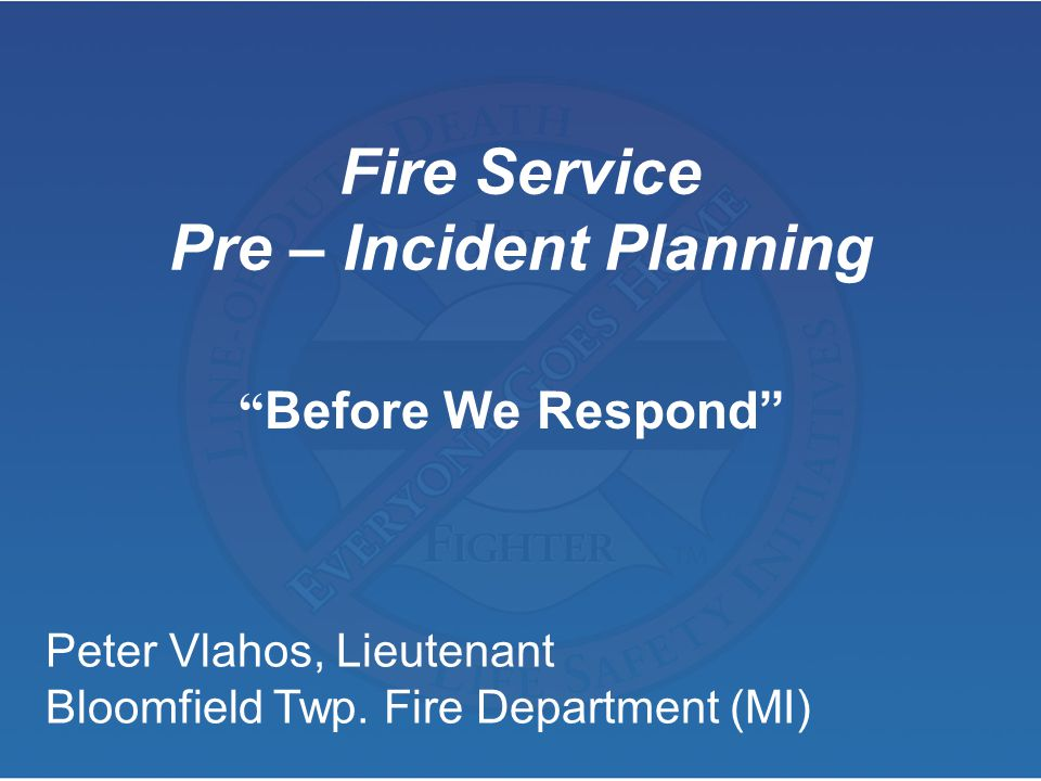 Fire Service Pre – Incident Planning
