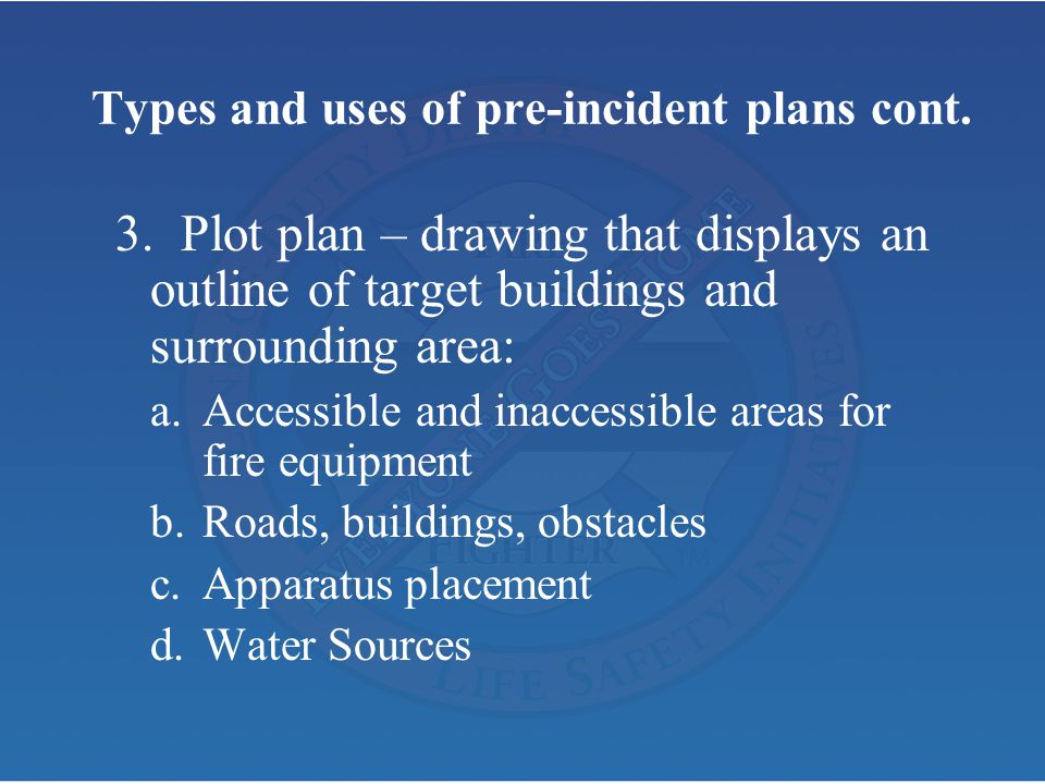 Types and uses of pre-incident plans cont.