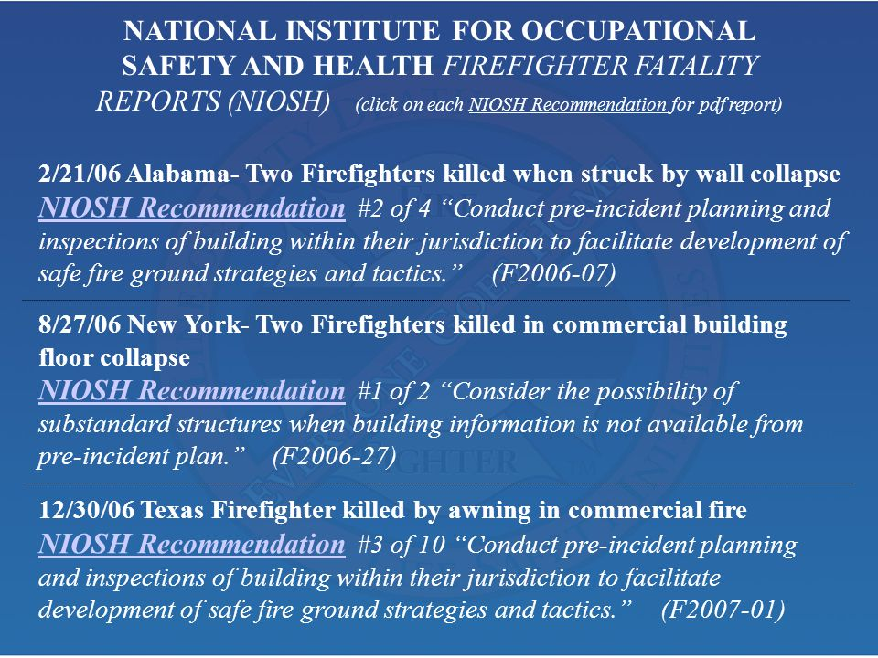 NATIONAL INSTITUTE FOR OCCUPATIONAL SAFETY AND HEALTH FIREFIGHTER FATALITY REPORTS (NIOSH) (click on each NIOSH Recommendation for pdf report)