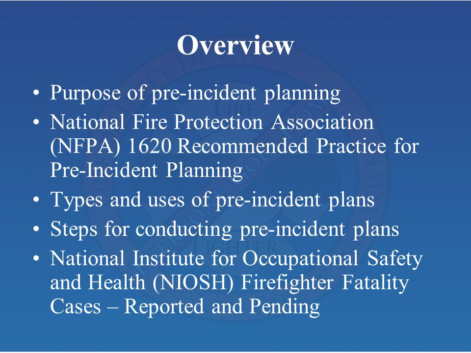 Overview Purpose of pre-incident planning