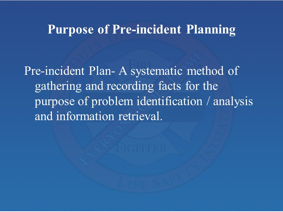 Purpose of Pre-incident Planning