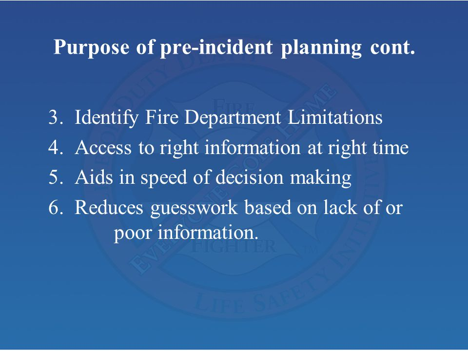 Purpose of pre-incident planning cont.