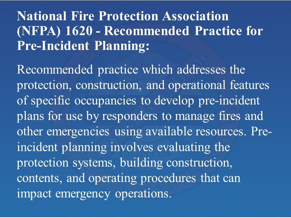 National Fire Protection Association (NFPA) Recommended Practice for Pre-Incident Planning: