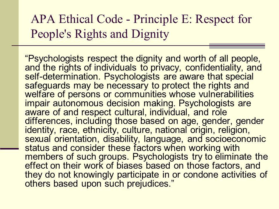 APA Ethical Code - Principle E: Respect for People s Rights and Dignity