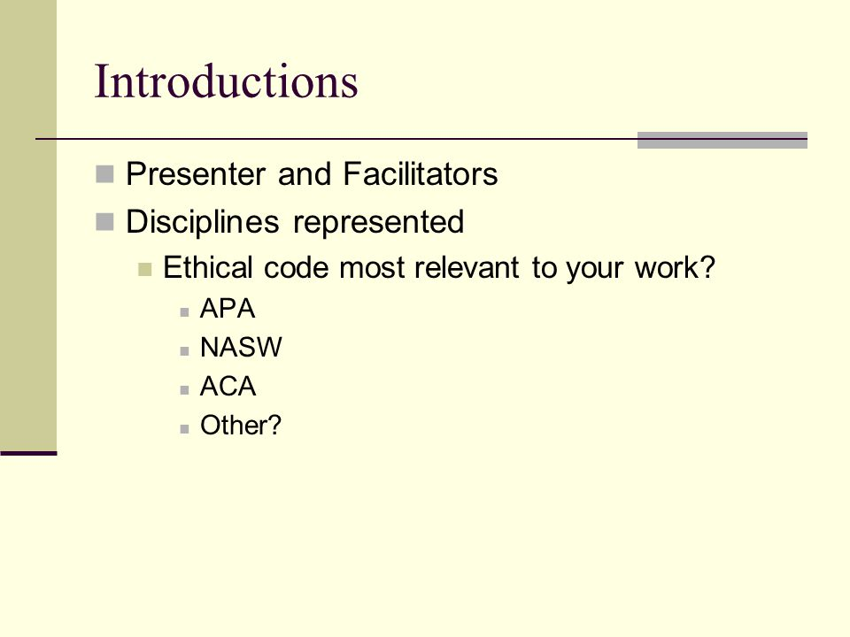 Introductions Presenter and Facilitators Disciplines represented
