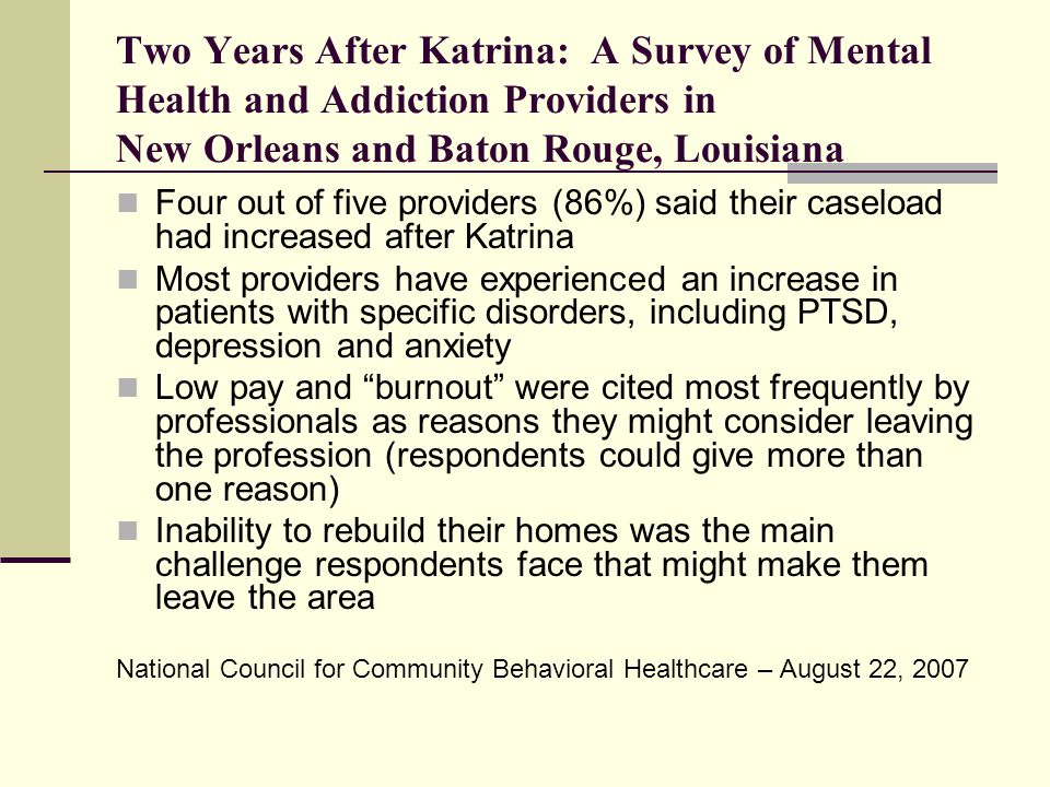 Two Years After Katrina: A Survey of Mental Health and Addiction Providers in New Orleans and Baton Rouge, Louisiana