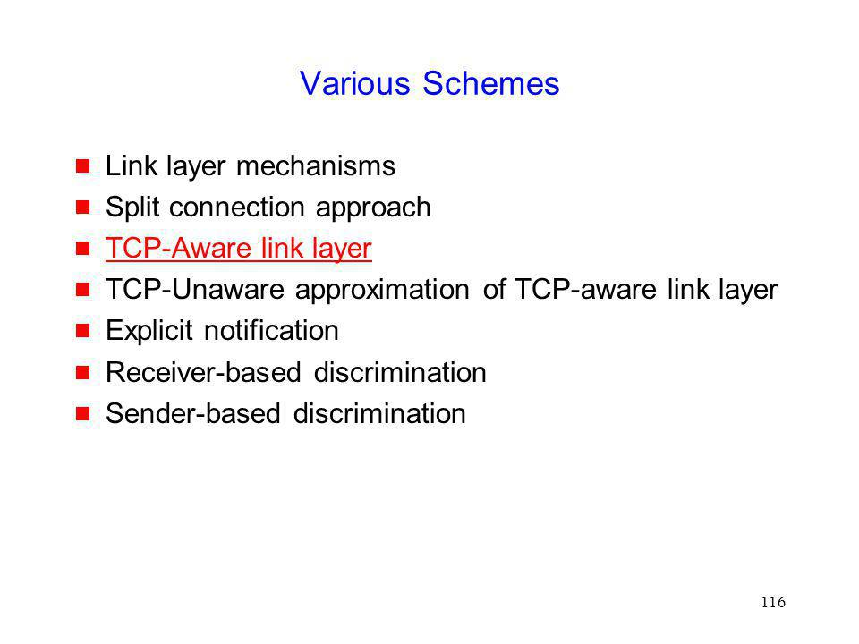 Various Schemes Link layer mechanisms Split connection approach