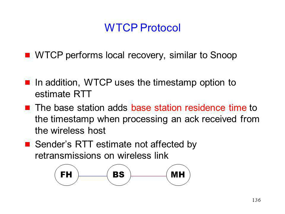WTCP Protocol WTCP performs local recovery, similar to Snoop