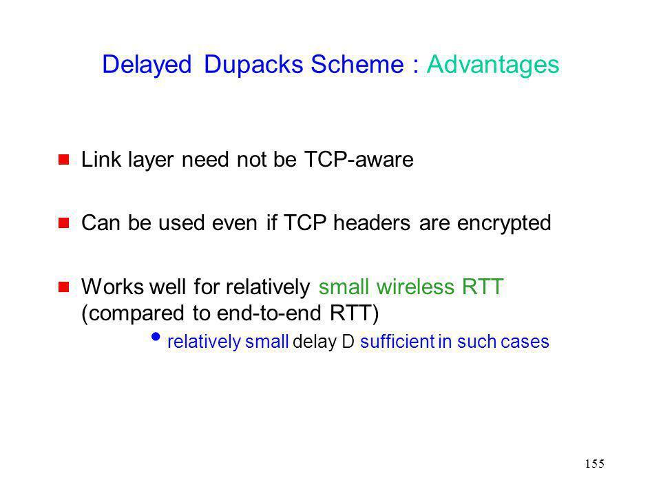 Delayed Dupacks Scheme : Advantages