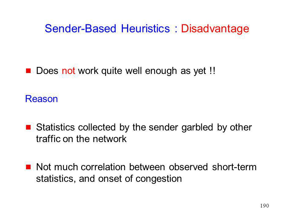 Sender-Based Heuristics : Disadvantage
