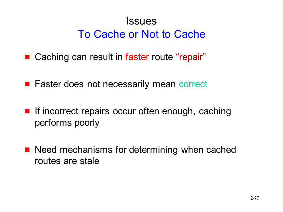 Issues To Cache or Not to Cache