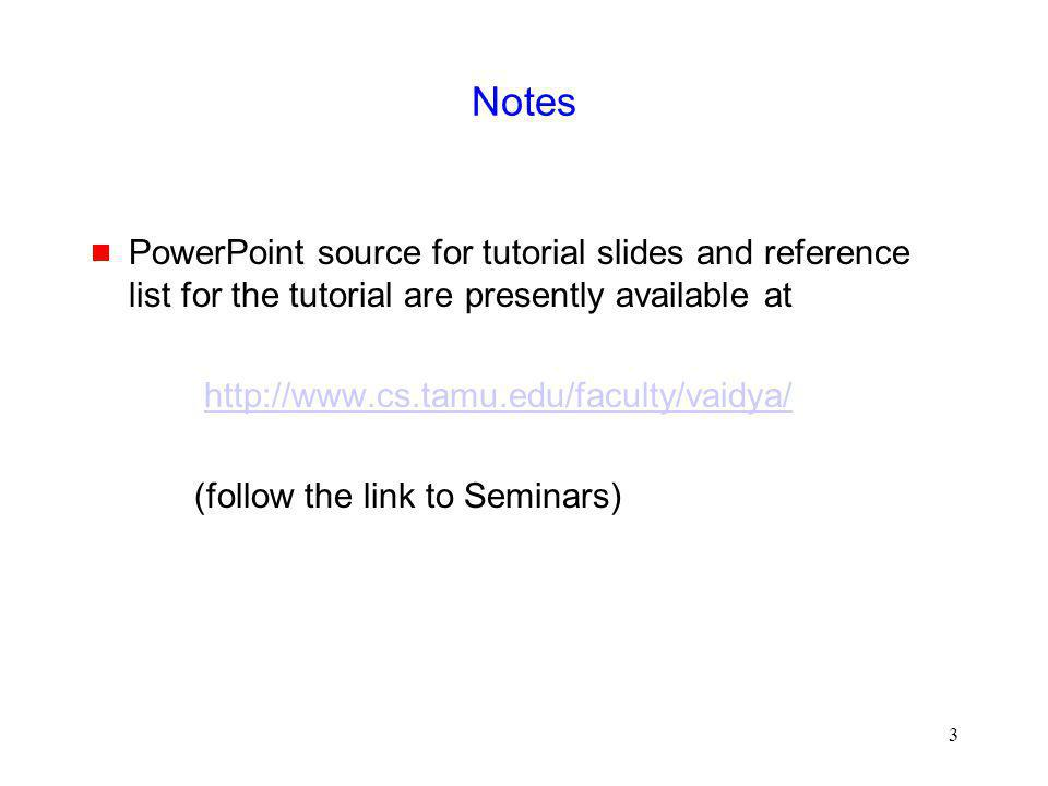 Notes PowerPoint source for tutorial slides and reference list for the tutorial are presently available at.