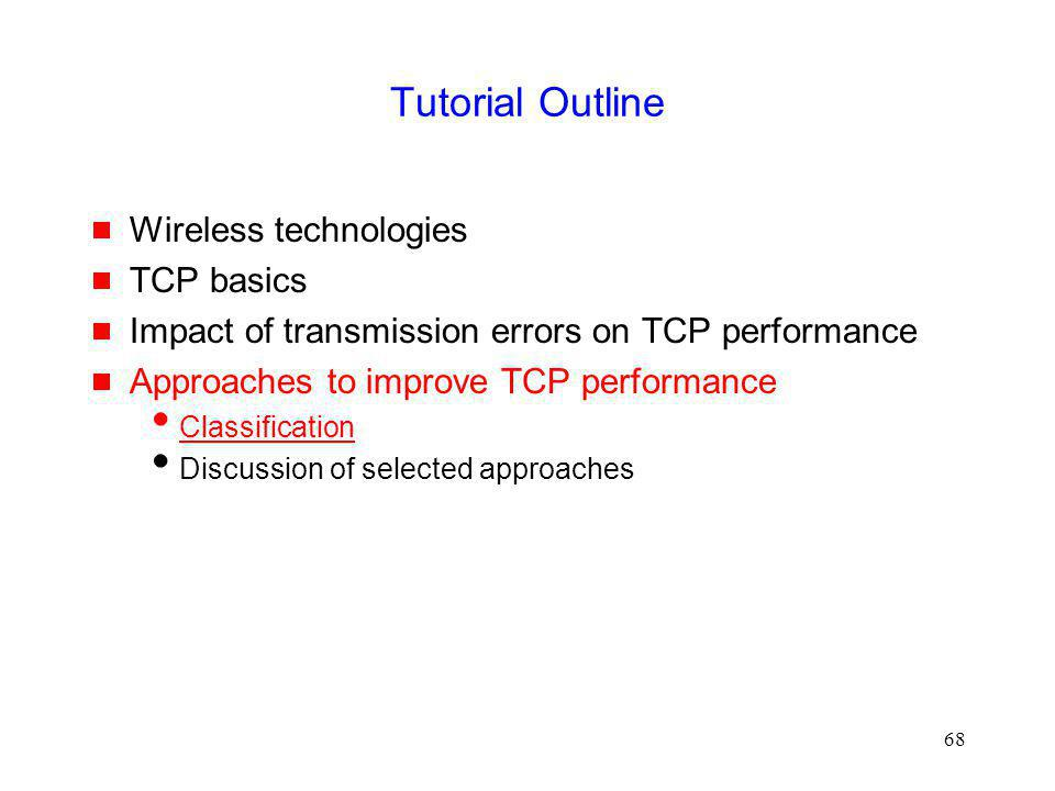 Tutorial Outline Wireless technologies TCP basics