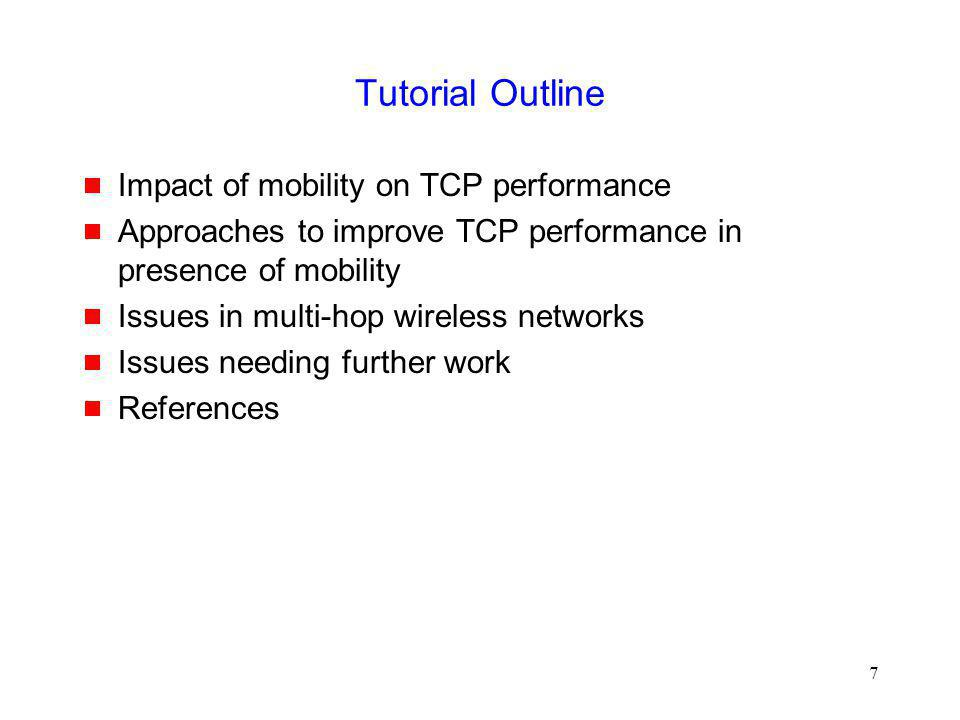 Tutorial Outline Impact of mobility on TCP performance
