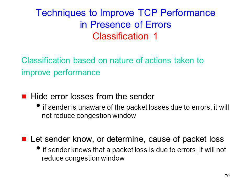 Techniques to Improve TCP Performance in Presence of Errors Classification 1