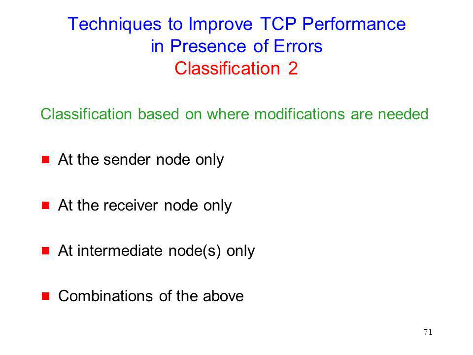 Techniques to Improve TCP Performance in Presence of Errors Classification 2